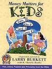 Money Matters for Kids by K Christie Bowker, Larry Burkett (Paperback / softback, 2001)