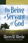 On Being a Servant of God by Warren W. Wiersbe (Paperback, 2007)