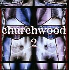 2 by Churchwood (CD, Feb-2013, Saustex Media)
