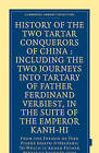 History of the Two Tartar Conquerors of China - Including the Two Journeys into Tartary of Father Ferdinand Verhiest, in the Suite of the Emperor Kanh-Hi: From the French of Pere Pierre Joseph D'Orleans; to Which is Added Father Pereira's Journey into Tartary in the Suite of the Same Emperor, from the Dutch of Nicholaas Witsen by Nicholaas Witsen, Pierre Joseph d'Orleans (Paperback, 2010)