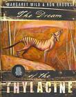 The Dream of the Thylacine von Margaret Wild (2013, Gebundene Ausgabe)