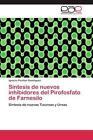 Síntesis de nuevos inhibidores del Pirofosfato de Farnesilo von Ignacio Periñán Domínguez (2011, Taschenbuch)