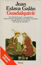Guadalquivir. Juan Eslava Galán. Planeta