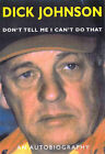 Don't Tell ME I Can't Do That: an Autobiography by Dick Johnson (Hardback, 1999)