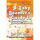 a Baby Boomer S Guide to I Remember When Remembering How Tough Life US