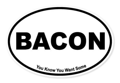 """Bacon Funny Joke Oval car window bumper sticker decal 5/"""" x 3/"""""""
