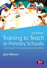 Training to Teach in Primary Schools: A Practical Guide to School-Based Training and Placements by Jane A. Medwell (Paperback, 2015)