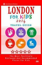 London for Kids (Travel Guide 2014) : Places for Kids to Visit in London...