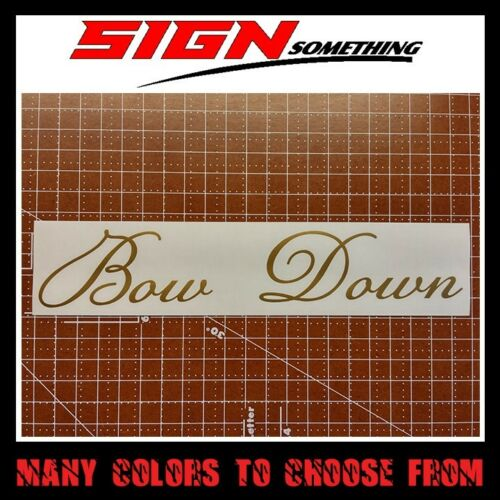 Bow Down Decal Sticker