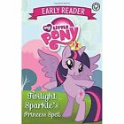 Twilight Sparkle's Princess Spell by Hachette Children's Group (Paperback, 2016)