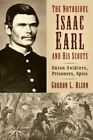 The Notorious Isaac Earl and His Scouts by Gordon L. Olson (Paperback, 2014)