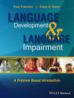 Language Development and Language Impairment: A Problem-Based Introduction by Ciara O'Toole, Paul Fletcher (Hardback, 2012)