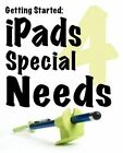 Getting Started: Ipads for Special Needs by Sami Rahman (Paperback / softback, 2012)