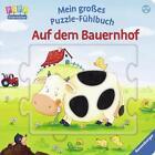 Mein großes Puzzle-Fühlbuch: Auf dem Bauernhof von Sandra Grimm (2016, Gebundene Ausgabe)