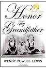 Honor Thy Grandfather by Wendy Powell Lewis (Hardback, 2010)