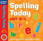 Spelling Today for Ages 10-11 by Andrew Brodie, J. Richardson (Paperback, 2003)