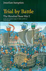 Hundred Years War: Trial by Battle: Vol 1: Trial by Battle by Jonathan Sumption (Paperback, 1999)