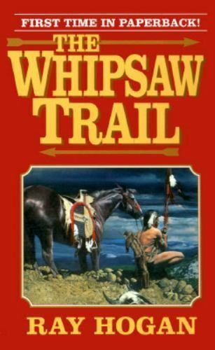 The Whipsaw Trail Mass Market Paperbound Ray Hogan