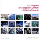 The Vanguard Landscapes and Gardens of Martha Schwartz by Martha Schwartz, Tim Richardson (Hardback, 2004)