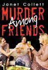 Murder Among Friends 9781450234085 by Janet Collett Paperback