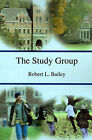 The Study Group by Robert L Bailey (Paperback / softback, 2001)