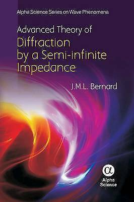 Advanced Theory of the Diffraction by a Semi-infinite Impedance Cone by Bernard,
