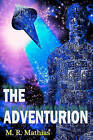The Adventurion by M R Mathias (Paperback / softback, 2010)