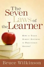 Seven Laws of the Learner: The Seven Laws of the Learner : How to Teach Almost Anything to Practically Anyone by Bruce Wilkinson (2005, Hardcover)