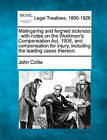 Malingering and Feigned Sickness: With Notes on the Workmen's Compensation ACT, 1906, and Compensation for Injury, Including the Leading Cases Thereon. by John Collie (Paperback / softback, 2010)