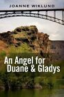 An Angel for Duane & Gladys by Joanne Wiklund (Paperback / softback, 2015)