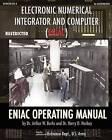 Electronic Numerical Integrator and Computer (Eniac) Eniac Operating Manual by Arthur W Burks, Dr Arthur W Burks, Harry D Huskey, Dr Harry D Huskey (Paperback / softback, 2012)