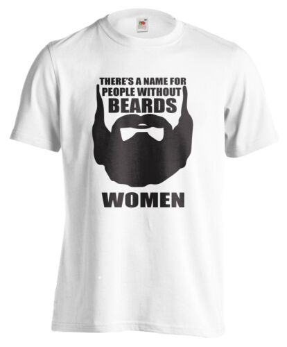 T-SHIRT THERE/'S A NAME FOR PEOPLE WITHOUT BEARD maglietta 100/% cool divertente