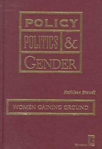 Policy-Politics-and-Gender-Women-Gaining-Ground-Hardcover-Kathleen-Staudt