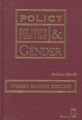Policy, Politics and Gender: Women Gaining Ground, Kathleen Staudt, Good Book
