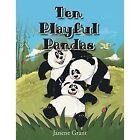 Ten Playful Pandas by Janene Grant (Paperback / softback, 2013)