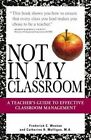 Not in My Classroom a Teacher's Guide to Effective CL - Wootan Frederi PA