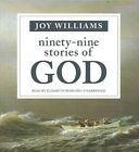 Ninety-Nine Stories of God by Joy Williams (CD-Audio, 2016)