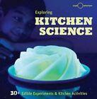 Exploring Kitchen Science: 30+ Delicious Discoveries by Exploratorium (Hardback, 2015)