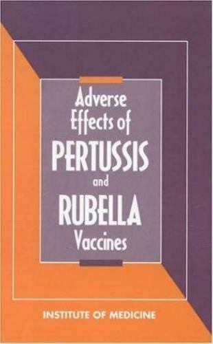 Adverse Effects of Pertussis and Rubella Vaccines Christopher P. Howson