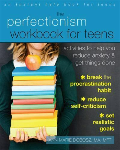 The Perfectionism Workbook for Teens: Activities to Help You