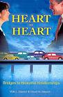 Heart to Heart: Bridges to Beautiful Relationships by Vicki L Dawson, Gilbert W Dawson (Paperback / softback, 2001)