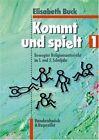 Kommt Und Spielt 1: Bewegter Religionsunterricht Im 1. Und 2. Schuljahr by Elisabeth Buck (Paperback, 2008)