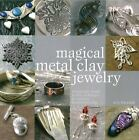 Magical Metal Clay Jewelry by Sue Heaser (2008, Paperback)