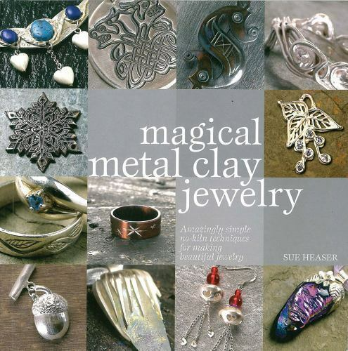 Magical Metal Clay Jewelry by Sue Heaser (2008, Paperback) FREE SHIPPING
