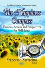 The Happiness Compass: Theories, Actions & Perspectives for Well-Being by Nova Science Publishers Inc (Hardback, 2013)