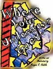Where Your Underwear Goes by Meagan R Hubble 9781456734633 (paperback 2011)