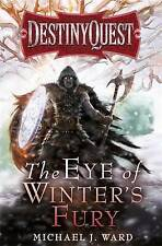 The Eye of Winter's Fury: Destiny Quest Book 3, Ward, Michael J., Excellent Book