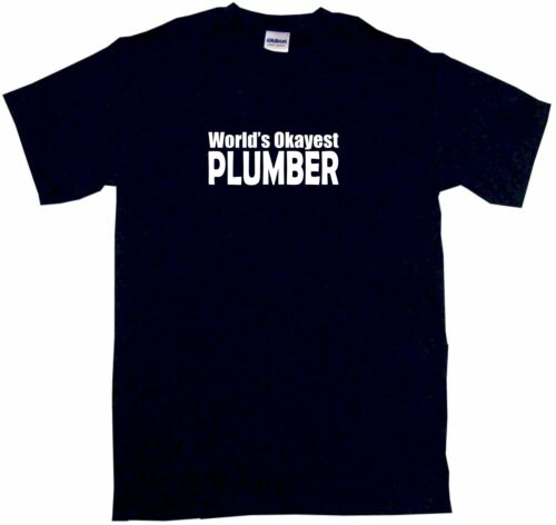 World/'s Okayest Plumber Mens Tee Shirt Pick Size Color Small-6XL