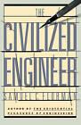 The Civilized Engineer by Samuel C Florman (Paperback / softback, 1988)