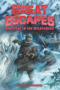 Great Escapes #4: Survival in the Wilderness - Paperback - VERY GOOD